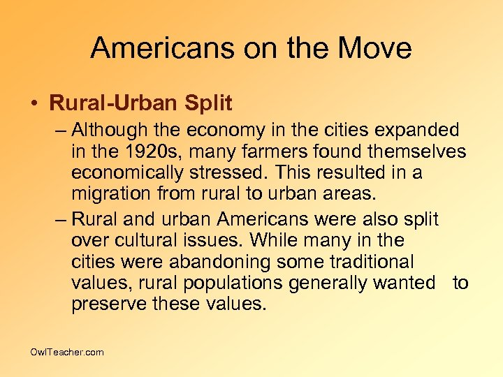 Americans on the Move • Rural-Urban Split – Although the economy in the cities