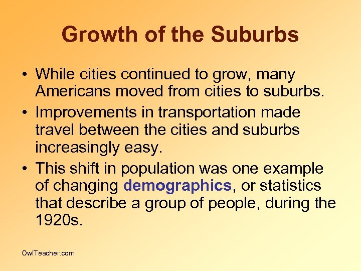 Growth of the Suburbs • While cities continued to grow, many Americans moved from