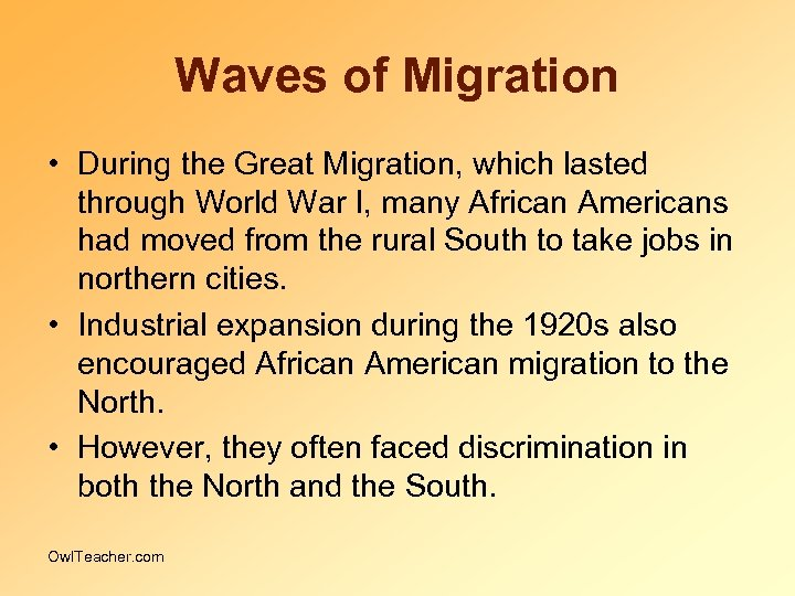 Waves of Migration • During the Great Migration, which lasted through World War I,