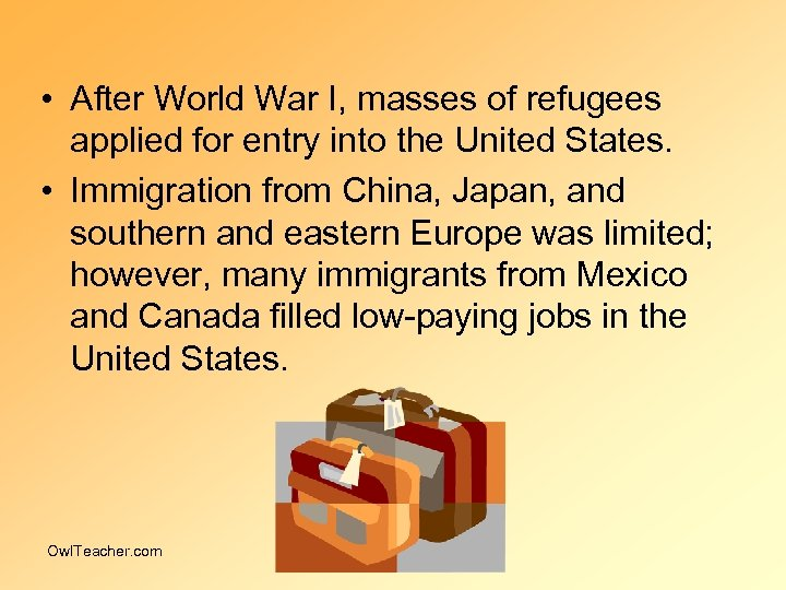 • After World War I, masses of refugees applied for entry into the