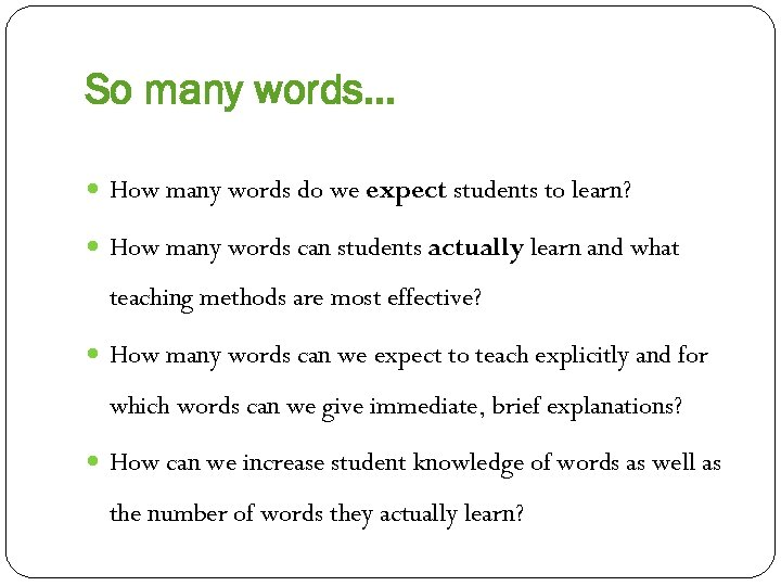 So many words… How many words do we expect students to learn? How many