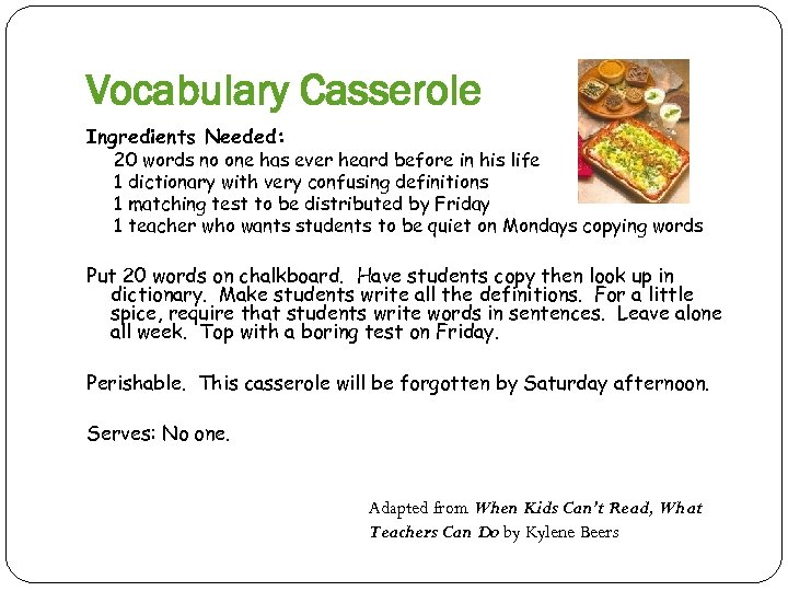 Vocabulary Casserole Ingredients Needed: 20 words no one has ever heard before in his