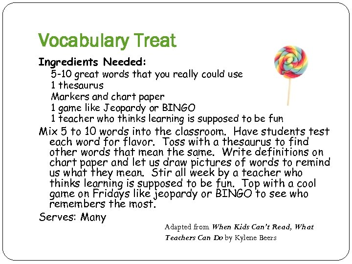 Vocabulary Treat Ingredients Needed: 5 -10 great words that you really could use 1