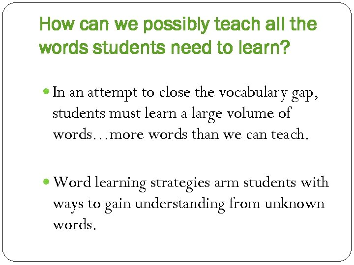 How can we possibly teach all the words students need to learn? In an