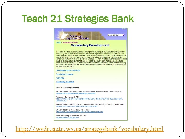 Teach 21 Strategies Bank http: //wvde. state. wv. us/strategybank/vocabulary. html