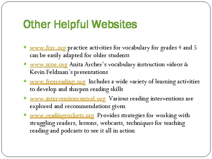 Other Helpful Websites www. fcrr. org practice activities for vocabulary for grades 4 and