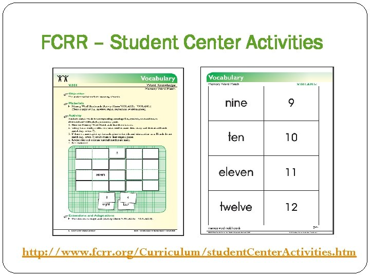 FCRR – Student Center Activities http: //www. fcrr. org/Curriculum/student. Center. Activities. htm