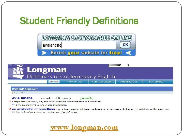 Student Friendly Definitions www. longman. com