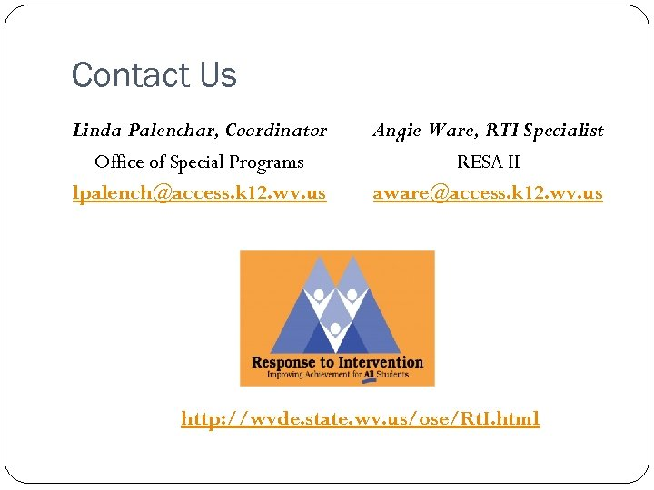 Contact Us Linda Palenchar, Coordinator Office of Special Programs lpalench@access. k 12. wv. us