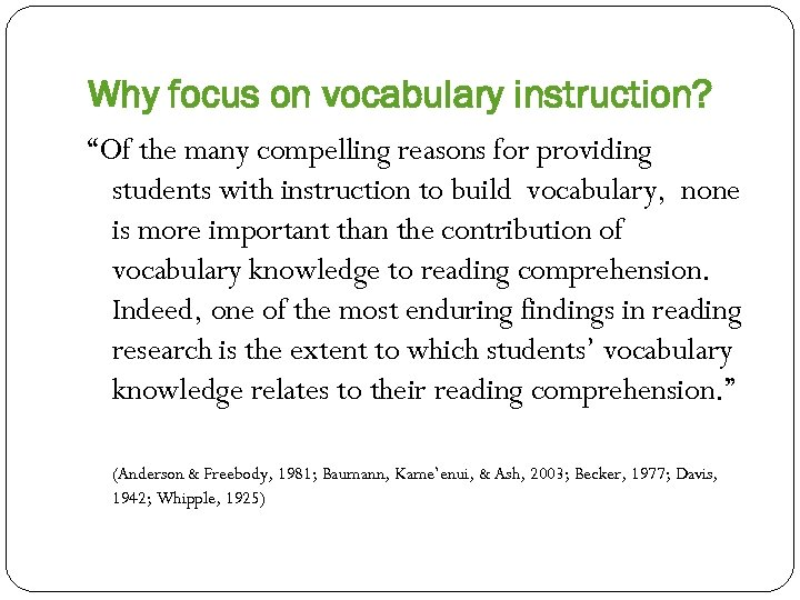 """Why focus on vocabulary instruction? """"Of the many compelling reasons for providing students with"""