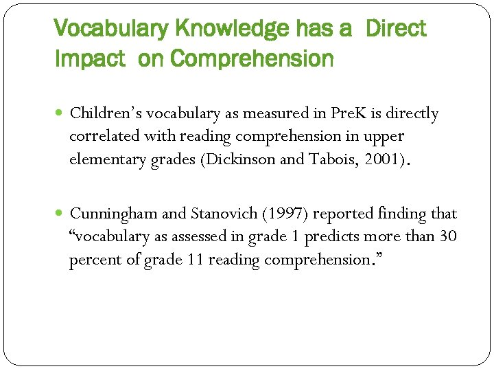 Vocabulary Knowledge has a Direct Impact on Comprehension Children's vocabulary as measured in Pre.