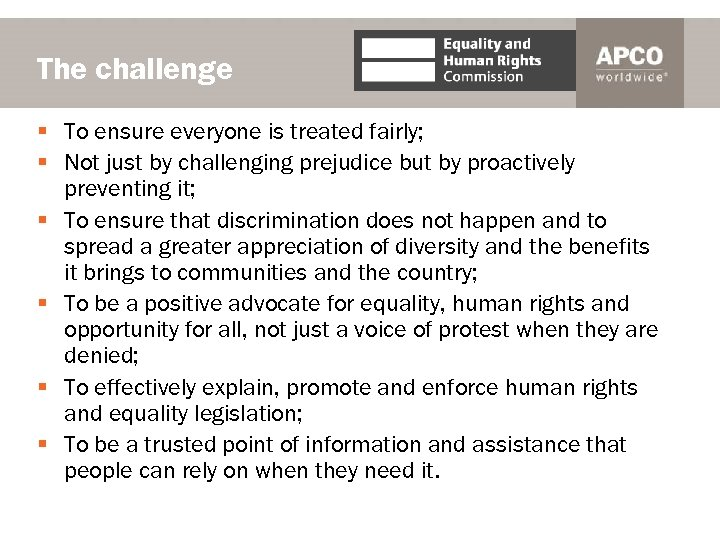The challenge § To ensure everyone is treated fairly; § Not just by challenging