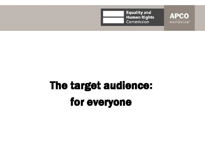 The target audience: for everyone