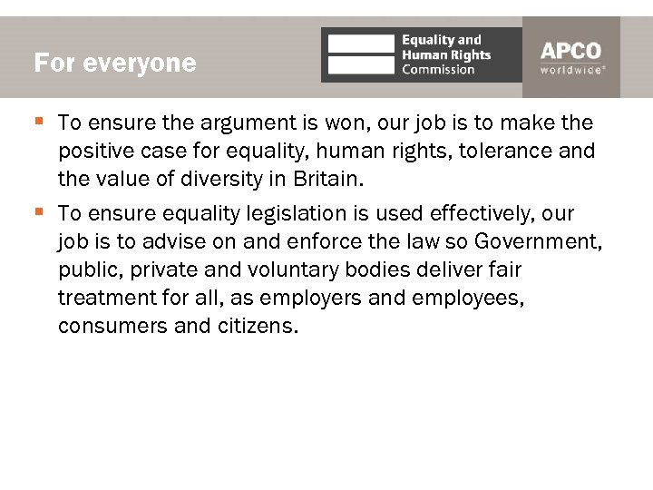For everyone § To ensure the argument is won, our job is to make