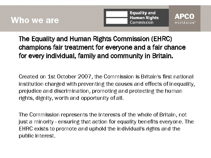 Who we are The Equality and Human Rights Commission (EHRC) champions fair treatment for