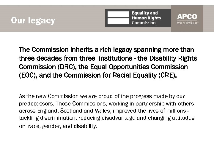 Our legacy The Commission inherits a rich legacy spanning more than three decades from