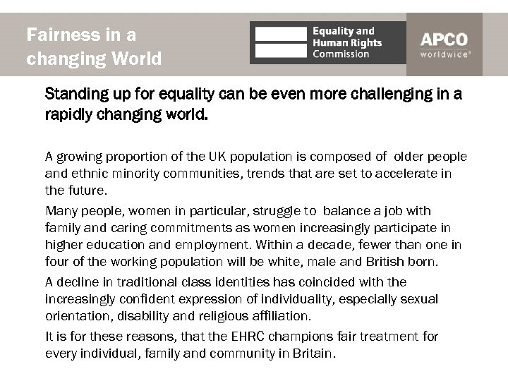 Fairness in a changing World Standing up for equality can be even more challenging