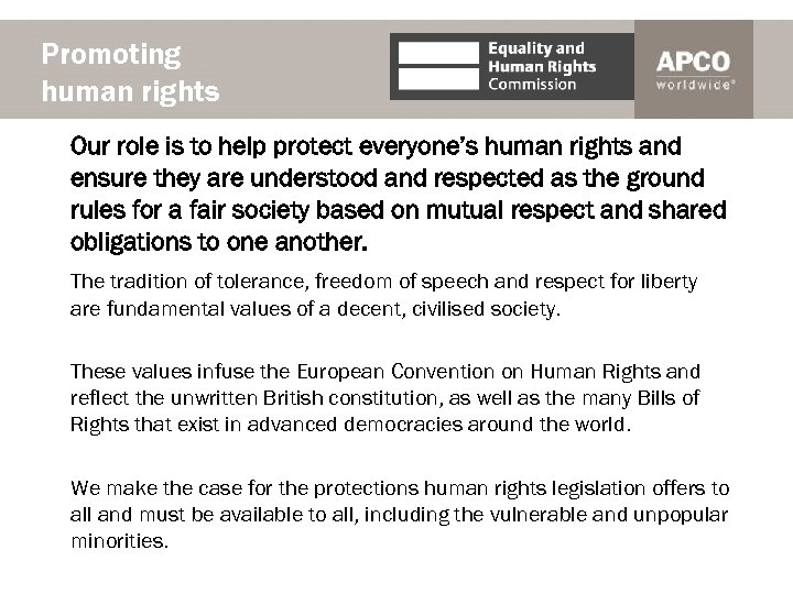 Promoting human rights Our role is to help protect everyone's human rights and ensure