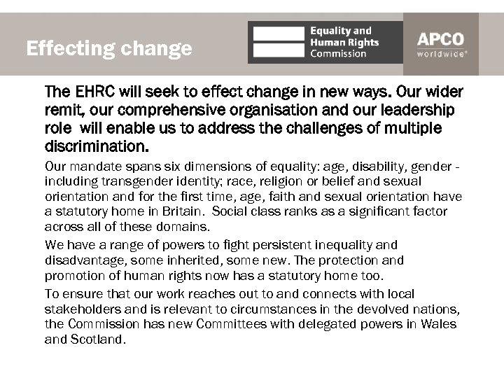 Effecting change The EHRC will seek to effect change in new ways. Our wider
