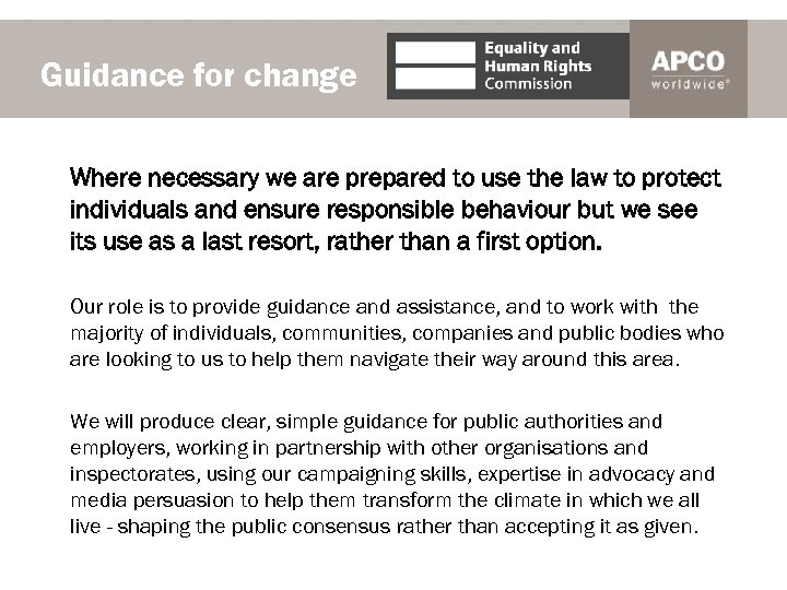 Guidance for change Where necessary we are prepared to use the law to protect