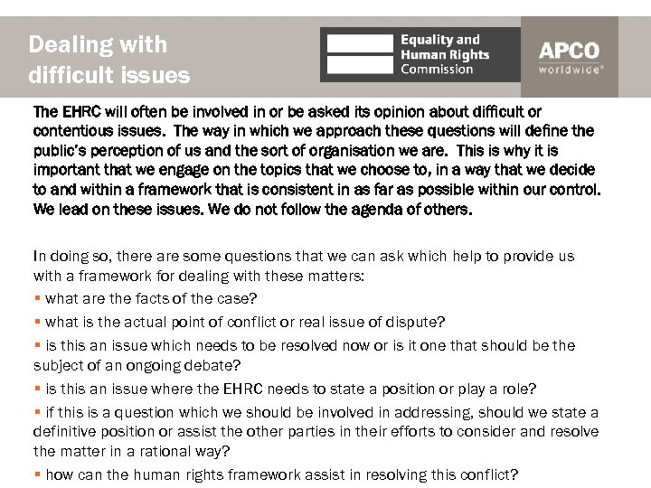 Dealing with difficult issues The EHRC will often be involved in or be asked