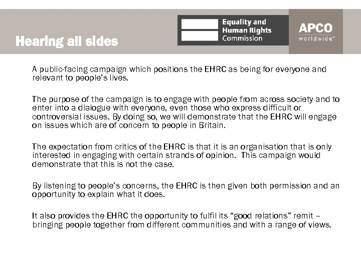 Hearing all sides A public-facing campaign which positions the EHRC as being for everyone
