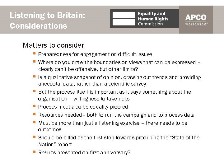 Listening to Britain: Considerations Matters to consider § Preparedness for engagement on difficult issues