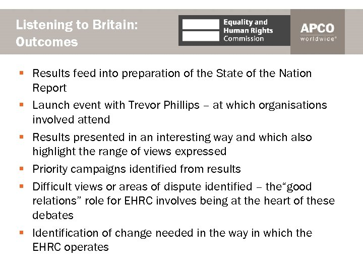 Listening to Britain: Outcomes § Results feed into preparation of the State of the