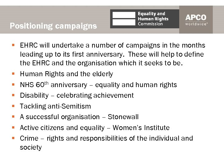 Positioning campaigns § EHRC will undertake a number of campaigns in the months leading