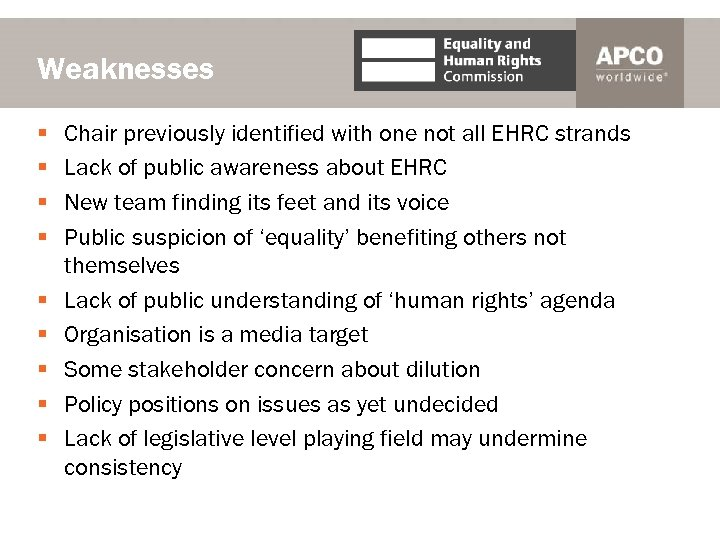 Weaknesses § § § § § Chair previously identified with one not all EHRC