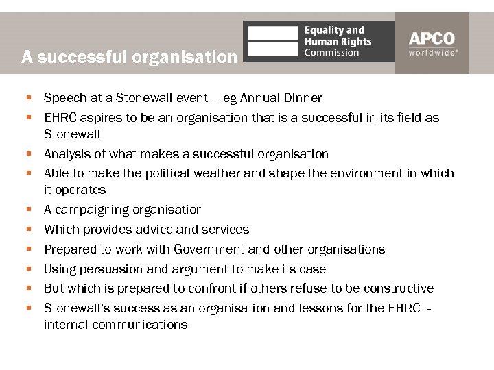 A successful organisation § Speech at a Stonewall event – eg Annual Dinner §