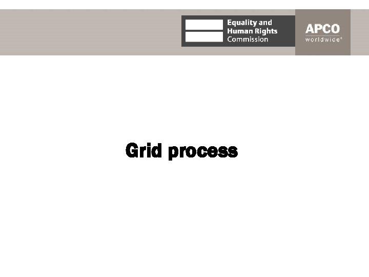 Grid process