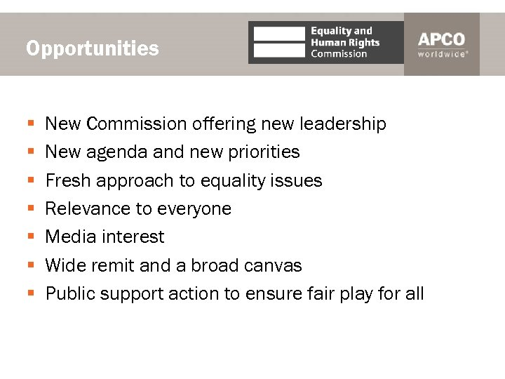 Opportunities § § § § New Commission offering new leadership New agenda and new