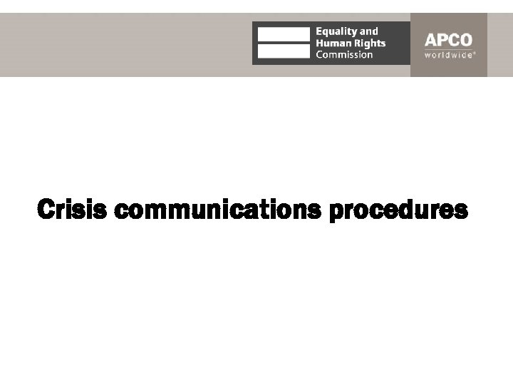 Crisis communications procedures