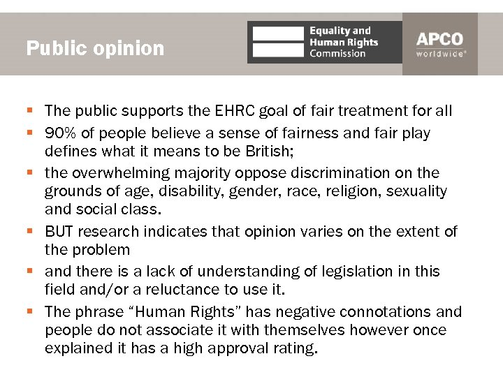 Public opinion § The public supports the EHRC goal of fair treatment for all