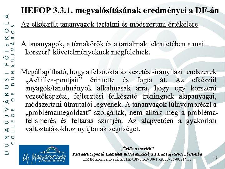 HEFOP 3. 3. 1. megvalósításának eredményei a DF-án Az elkészült tananyagok tartalmi és módszertani