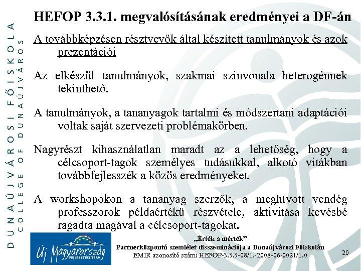 HEFOP 3. 3. 1. megvalósításának eredményei a DF-án A továbbképzésen résztvevők által készített tanulmányok