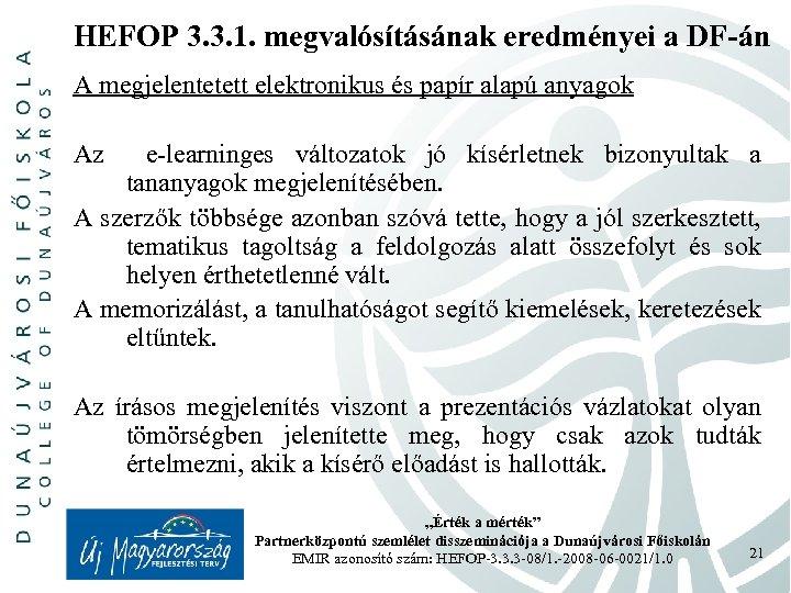 HEFOP 3. 3. 1. megvalósításának eredményei a DF-án A megjelentetett elektronikus és papír alapú