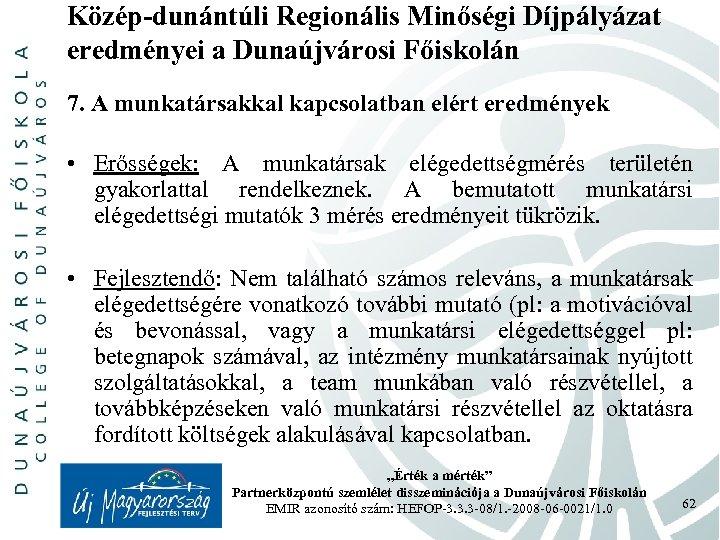 Közép-dunántúli Regionális Minőségi Díjpályázat eredményei a Dunaújvárosi Főiskolán 7. A munkatársakkal kapcsolatban elért eredmények