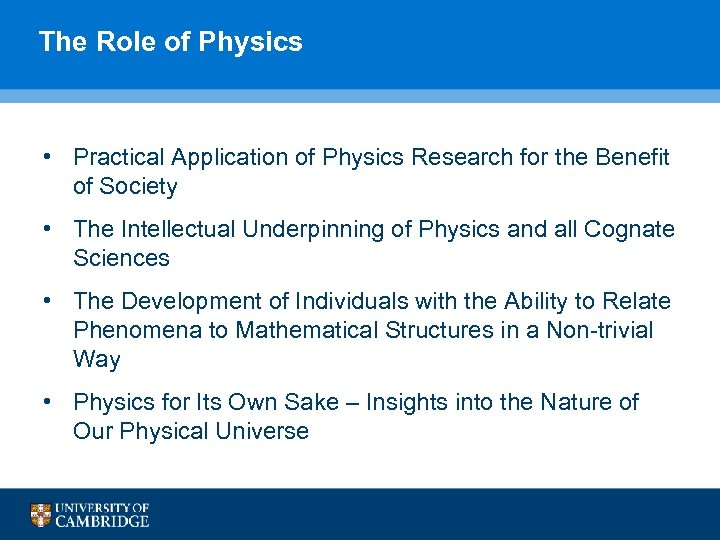 The Role of Physics • Practical Application of Physics Research for the Benefit of