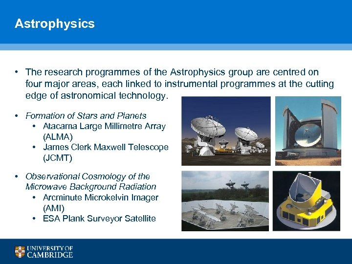 Astrophysics • The research programmes of the Astrophysics group are centred on four major