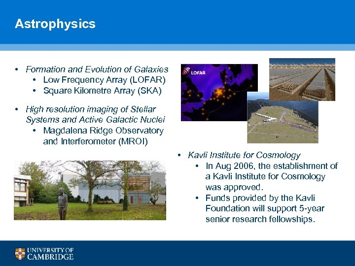 Astrophysics • Formation and Evolution of Galaxies • Low Frequency Array (LOFAR) • Square