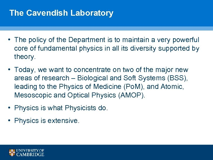 The Cavendish Laboratory • The policy of the Department is to maintain a very