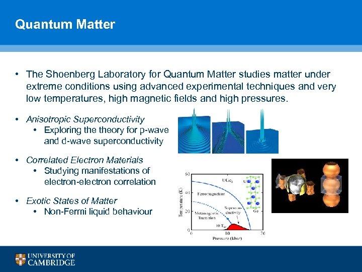 Quantum Matter • The Shoenberg Laboratory for Quantum Matter studies matter under extreme conditions