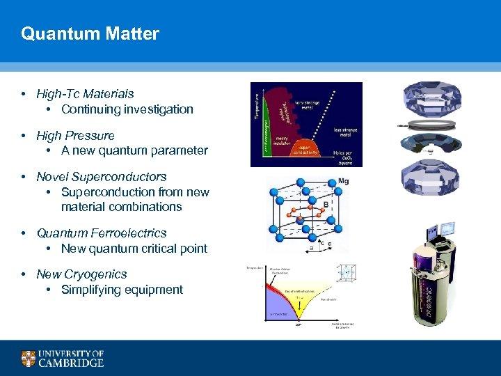 Quantum Matter • High-Tc Materials • Continuing investigation • High Pressure • A new