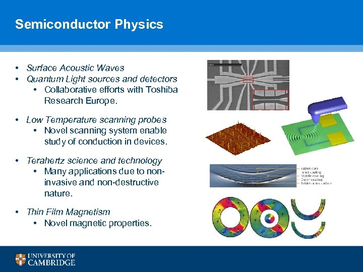 Semiconductor Physics • Surface Acoustic Waves • Quantum Light sources and detectors • Collaborative