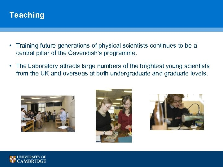 Teaching • Training future generations of physical scientists continues to be a central pillar
