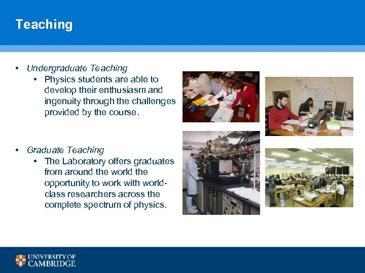 Teaching • Undergraduate Teaching • Physics students are able to develop their enthusiasm and