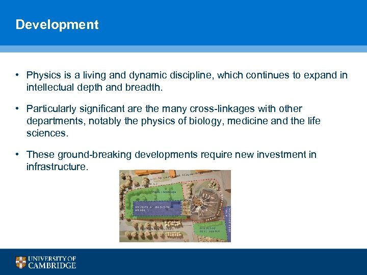 Development • Physics is a living and dynamic discipline, which continues to expand in