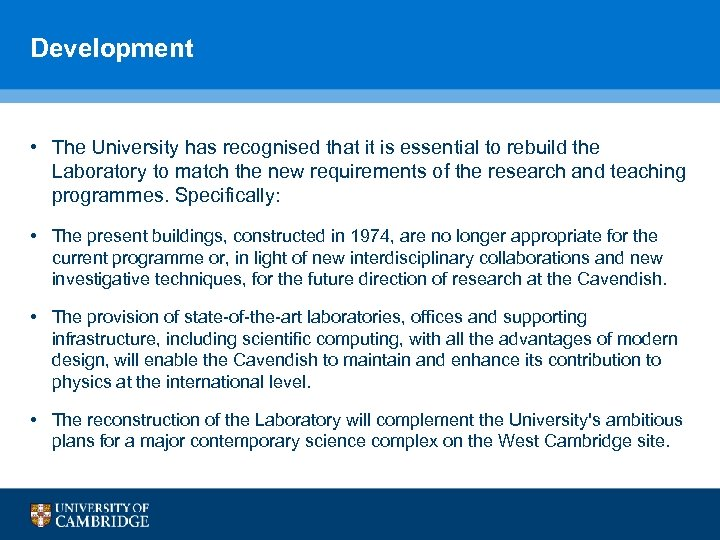 Development • The University has recognised that it is essential to rebuild the Laboratory